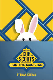 Everything Cub Scouts for Magicians